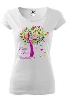 Tricou personalizat Never Stop Dreaming, pentru femei, alb, 100% bumbac