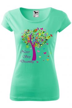 Tricou personalizat Never Stop Dreaming, pentru femei, verde menta, 100% bumbac